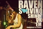 "G-Tunes Raven Sorvino Drops ""Shinin on Em"""