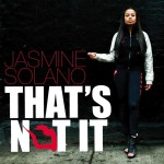 Jasmine Solano in 'That's Not It'  [Video]