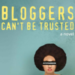 Bloggers Can't Be Trusted: How Career Burnout Led To Writing My First Novel